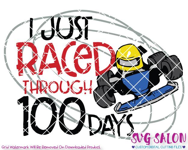 625x500 I Just Raced Through 100 Days Of School Svg Cut File Set