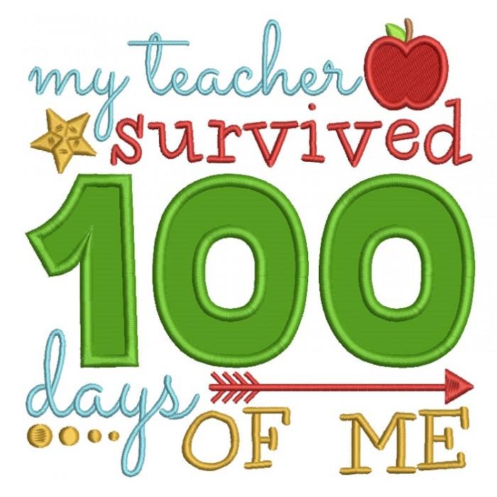 700x700 My Teacher Survived 100 Days Of Me School Applique Machine