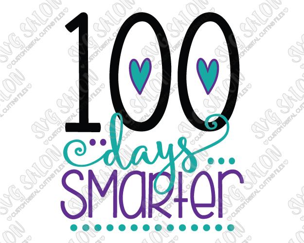 625x500 100 Days Smarter Svg Cut File Set For 100 Days Shirts