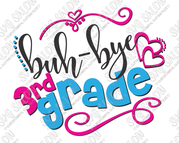 625x500 Buh Bye Third Grade Svg Cut File Set For Last Day Of School Shirts