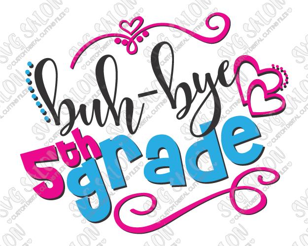 625x500 Last Day Of School Buh Bye Grades Svg Cut File Set For Diy Custom