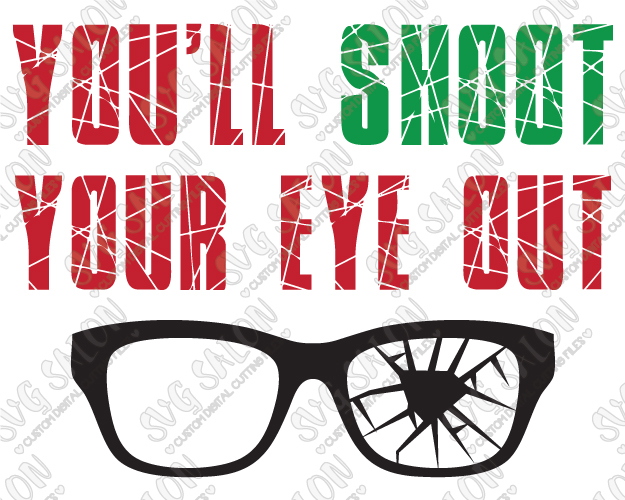 625x500 You'Ll Shoot Your Eye Out A Christmas Story Quote Custom Diy Vinyl