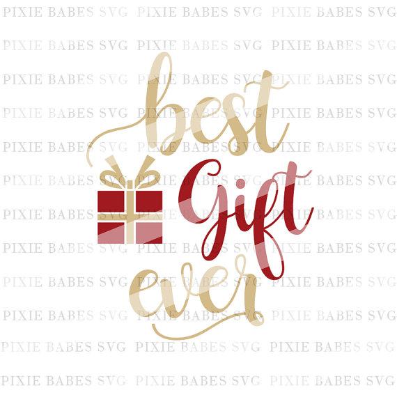 570x570 Best Gift Ever Svg, Holiday Svg, Christmas Svg, Winter Svg, Best