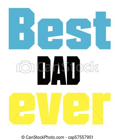 385x470 Best Dad Ever Color Text White Background Vector Image Clipart