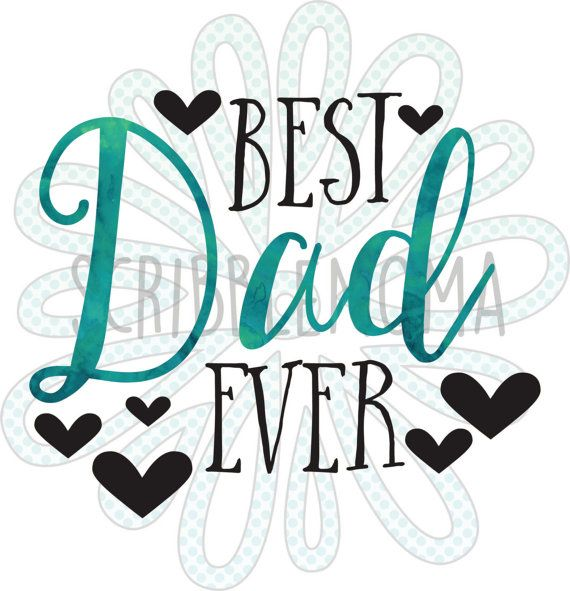 570x591 Best Dad Ever Svg, Father's Day Svg, Svg For Father's Day