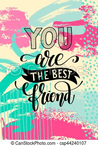 314x470 You Are The Best Friend Hand Written Lettering Positive Vector