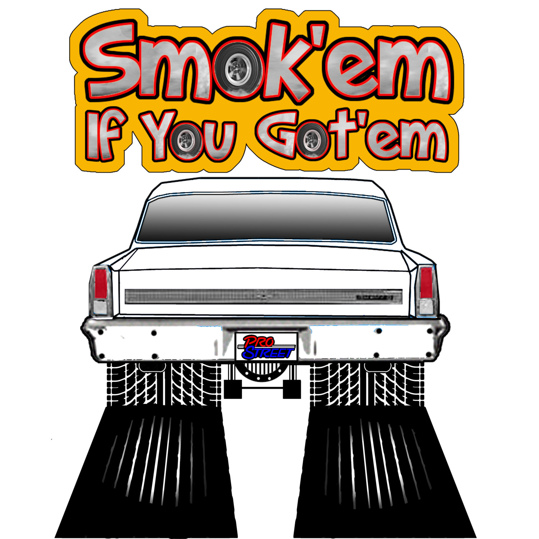 1500x1500 Smok'Em If You Got'Em T Shirts 196667 Chevy Nova