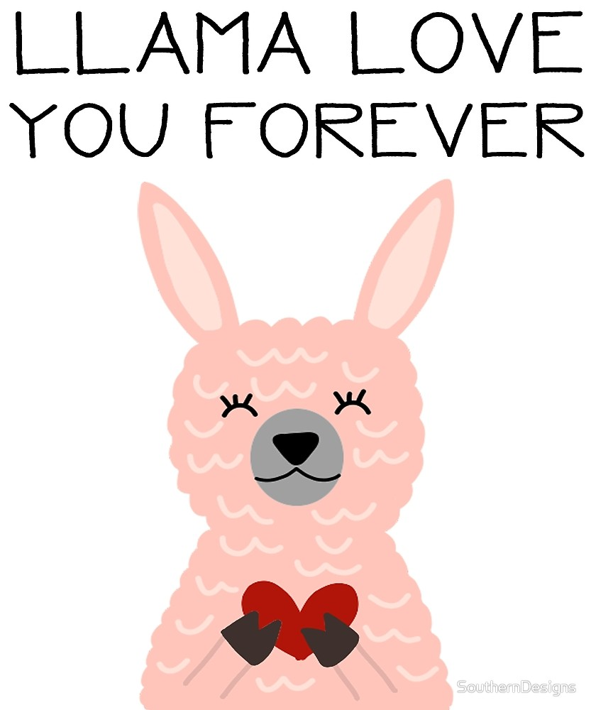 833x1000 Cute Llama Love You Forever Cartoon By Southerndesigns Redbubble