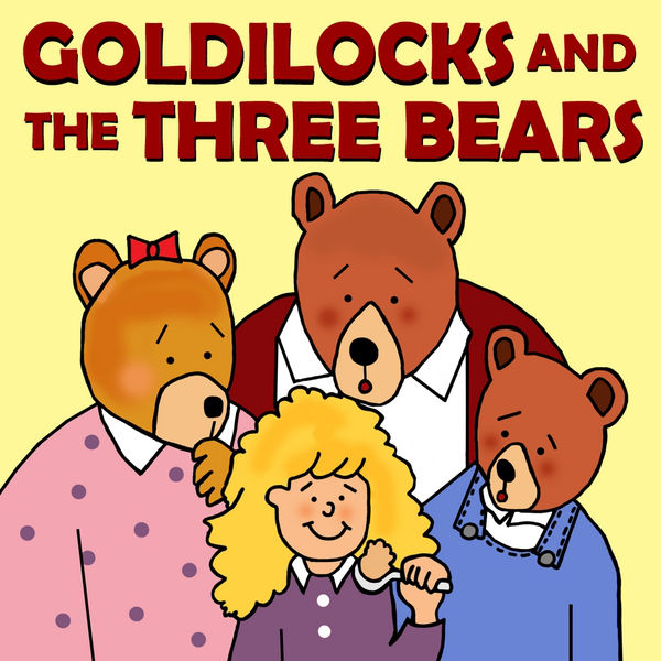 600x600 Goldilocks And The Three Bears By Favorite Kids Stories On Apple Music