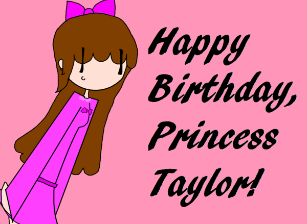 600x439 Happy Birthday Princess Taylor by Choccookie on DeviantArt