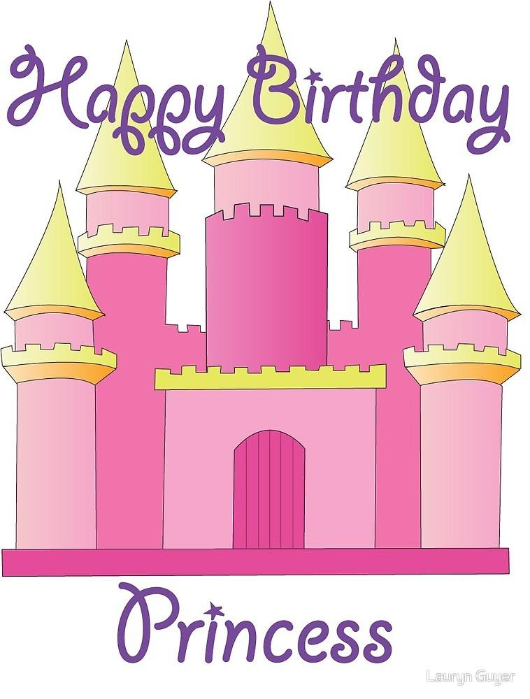 758x1000 Happy Birthday Princess By Lauryn Guyer Redbubble