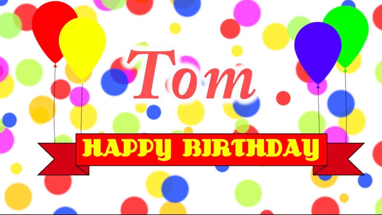 1280x720 Happy Birthday Tom Song