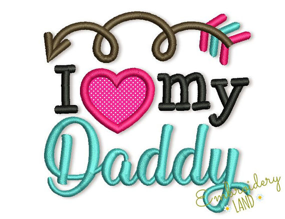 570x438 I Love My Daddy Applique Machine Embroidery Design