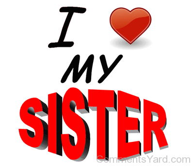 400x346 Love You Sister Comments, Pictures, Graphics For Facebook, Myspace