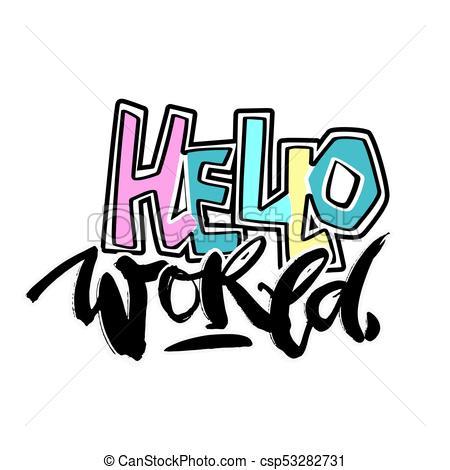450x470 Hello World,hand Craft Expressive Ink Motivator Pattern