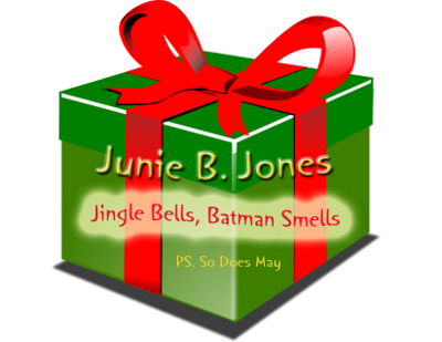400x309 Junie B Jones Jingle Bells, Batman Smells (Ps. So Does May) Runs
