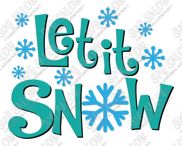 625x500 Let It Snow Cut File In Svg, Eps, Dxf, Jpeg, And Png