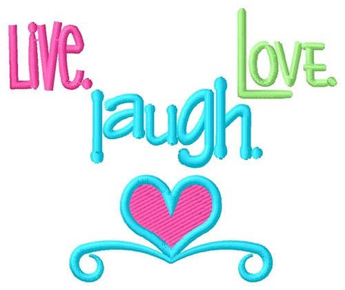 500x421 Live Laugh Love Embroidery Design From Grand Slam Designs Grand