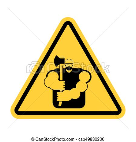 449x470 Lumberjack Attention Sign. Woodcutter Caution. Road Yellow