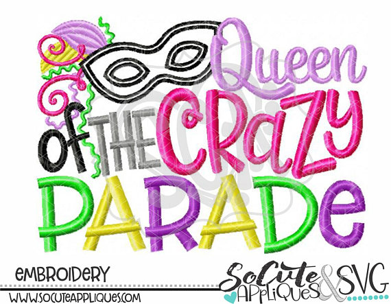 570x443 Queen Of The Crazy Parade Mardi Gras Embroidery Design, Embroidery