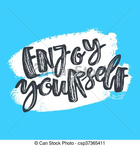 450x470 Enjoy Yourself Hand Lettering Ink Drawn Motivation Poster