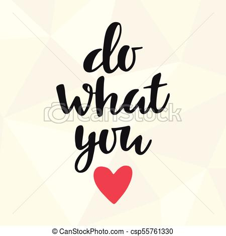 450x470 Do What You Love, Motivational Lettering Poster Vectors