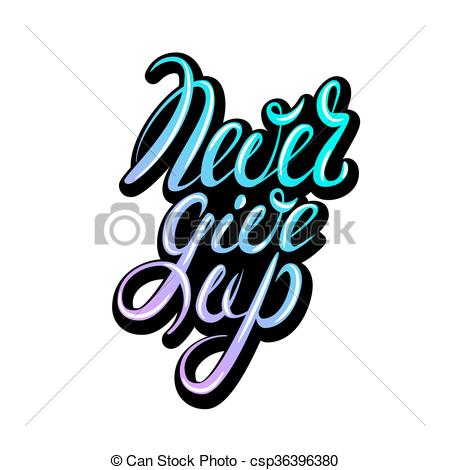 450x470 Never Give Up Lettering. Vector Motivational Massage Vector