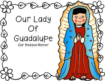 350x270 Our Lady Of Guadalupe By Meredith Dreasler Teachers Pay Teachers