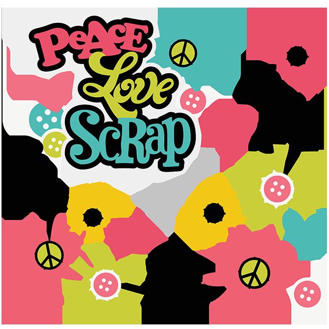 648x648 Peace Love Scrap Svg Scrapbooking Svg Files Cut Files