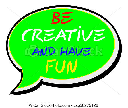 450x380 Be Creative And Have Fun.creative Inspiring Motivation Quote