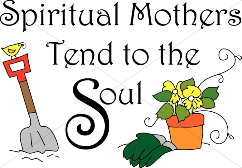 776x540 Spiritual Mothers Tend To The Soul Women's Ministry Word Art
