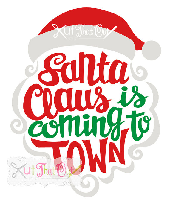 570x692 Exclusive Santa Claus Is Coming To Town Design Svg Amp Dxf Cut File