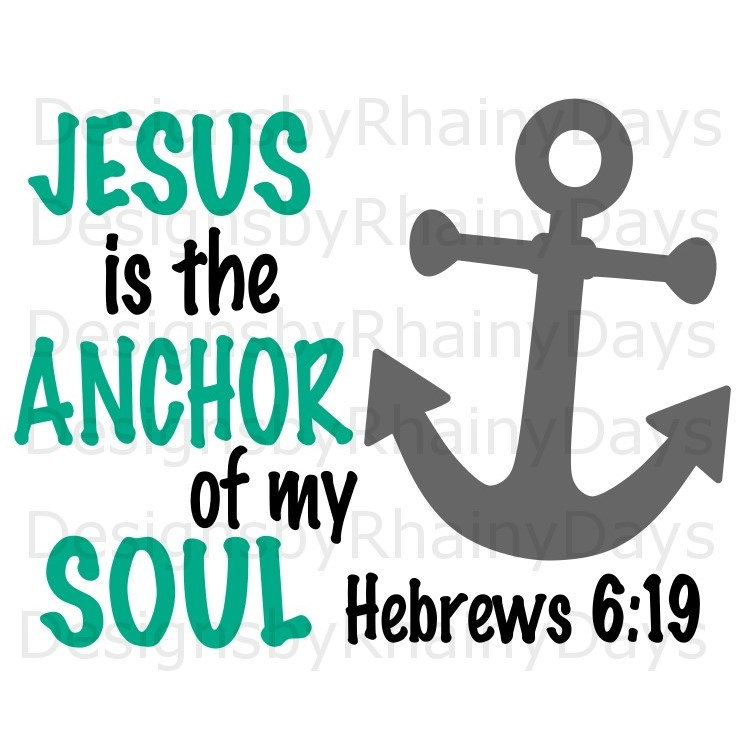 745x742 Buy 3 Get 1 Free! Jesus Is The Anchor Of My Soul, Hebrews 619 Svg