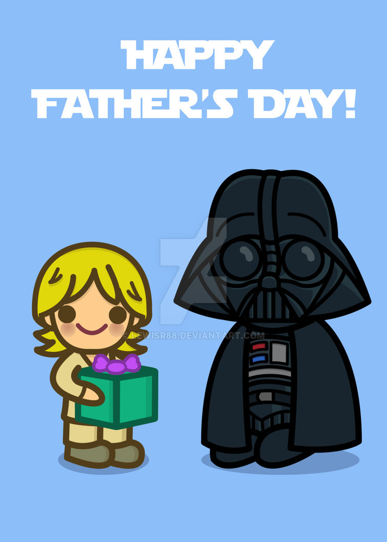 755x1057 Have A Happy Star Wars Father's Day By Lewisr88