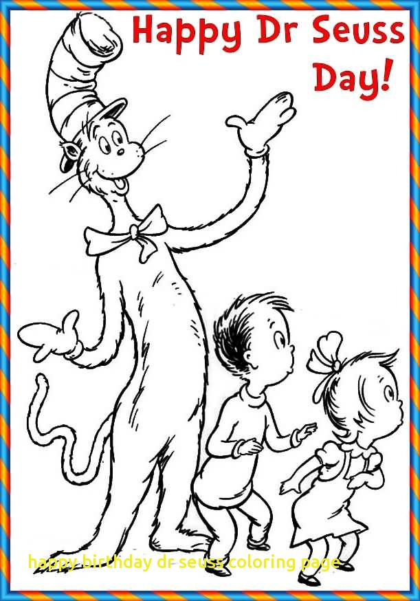611x874 Happy Birthday Dr Seuss Coloring Page With Superb Dr Seuss Cat