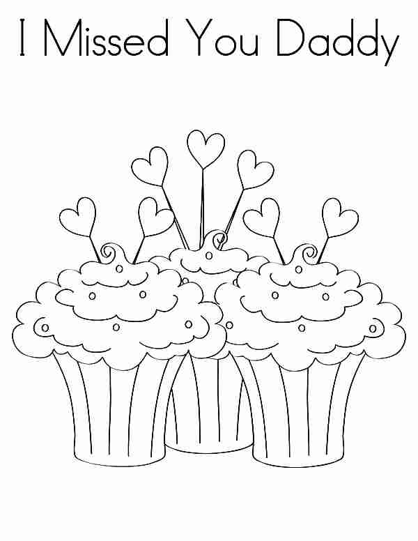 600x776 Delicious Cupcakes I Miss You Daddy Coloring Pages Batch Arresting