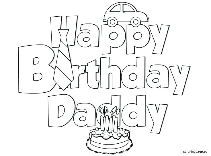 736x544 Awesome Printable Birthday Coloring Pages Print For Dad Color Bros