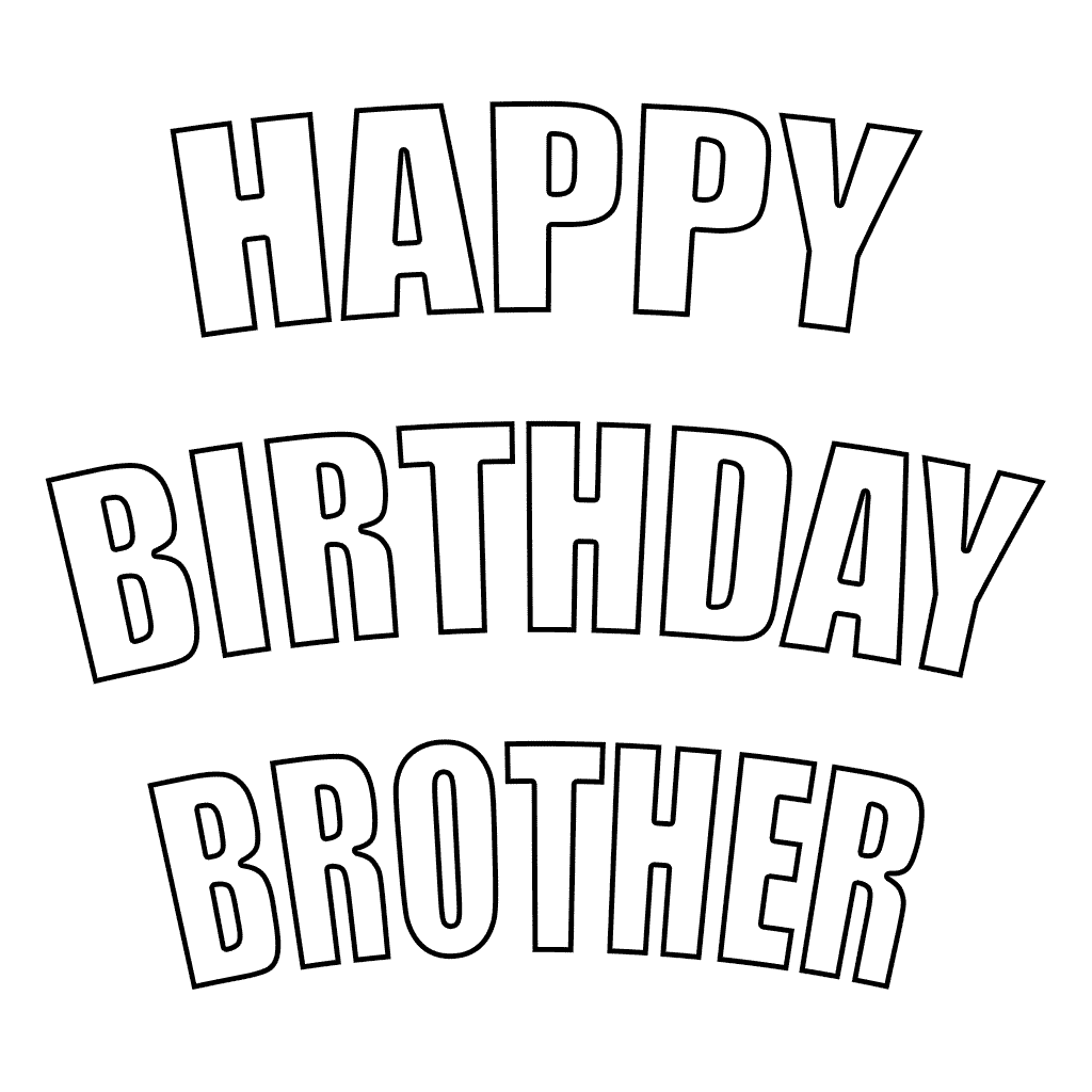 1024x1024 Happy Birthday Brother Coloring Page