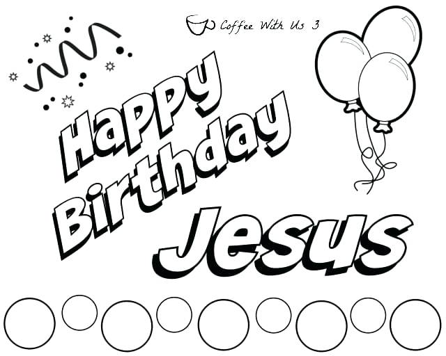 640x512 Happy Birthday Jesus Coloring Page Mesmerizing Happy Birthday