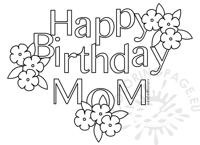 803x581 Happy Birthday Mom Heart Coloring Page Pertaining To Pages Ideas