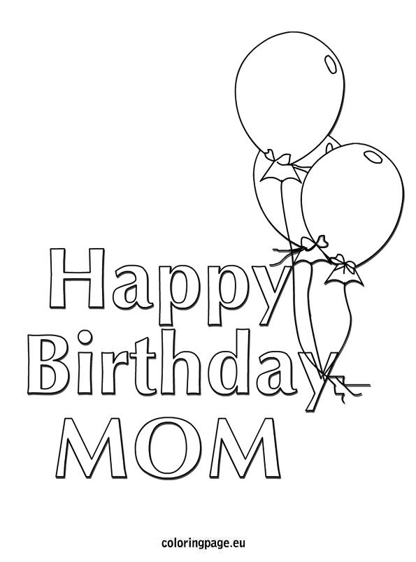 595x804 Happy Birthday Mom Balloons Coloring Page Kid Crafts
