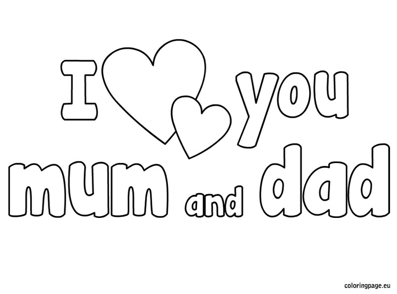 804x595 I Love You Mum And Dad Coloring Pages