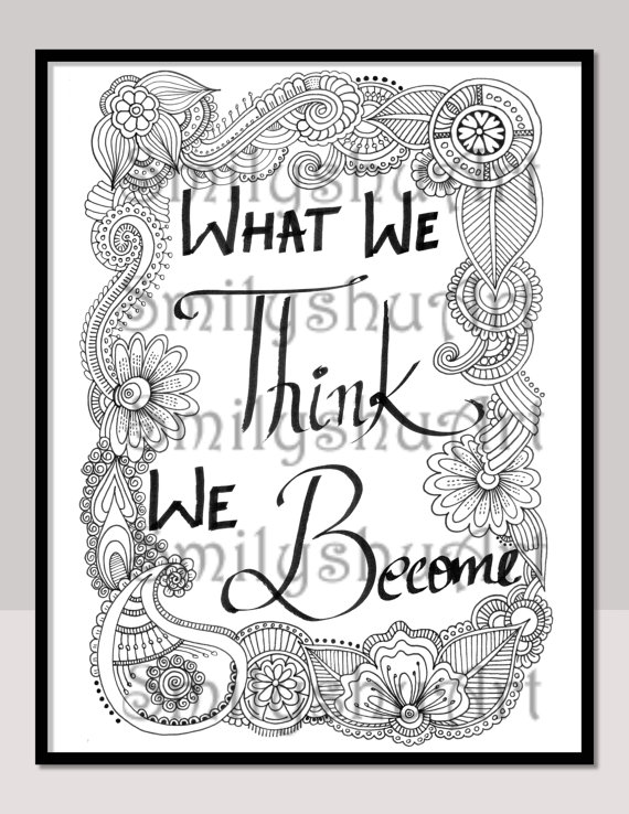 570x738 What We Think We Become Printable Adult Coloring Pages