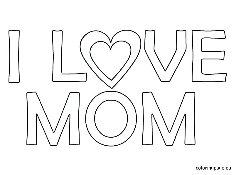 804x595 Coloring Pages That Say I Love You Mom And Dad Color For Da