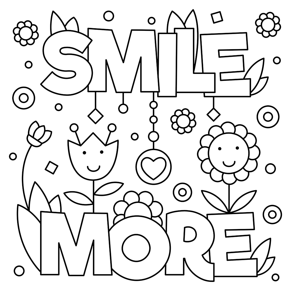 1000x1000 Smile More Quote Free Coloring Page General Kids Quotes Coloring