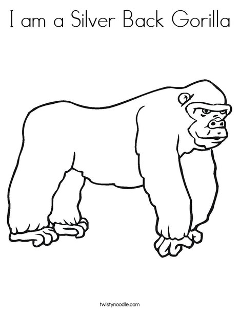 468x605 I Am A Silver Back Gorilla Coloring Page