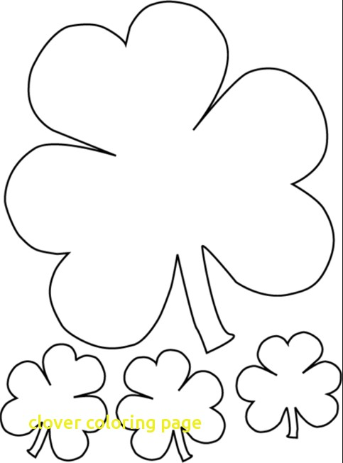 photograph about 4 Leaf Clover Printable titled 3 Leaf Clover Coloring Web pages at  Absolutely free