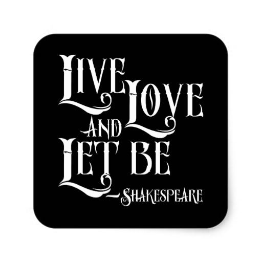 Live Love And Let Be Stickers, Shakespeare British Theatre