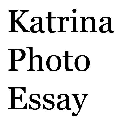 Katrina Photo Essay Free Iphone Ipad App Market