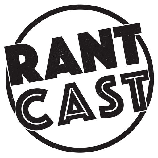 Best Episodes Of Rant Cast
